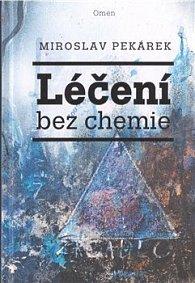 Miroslav Pekárek - Léčení bez chemie